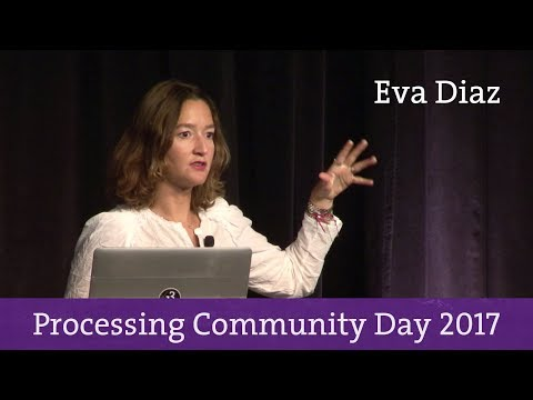 Eva Diaz - Processing Community Day 2017