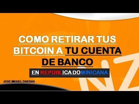 Como Retirar Tus Bitcoin A Tu Cuenta De Banco -En Republica Dominicana