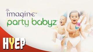 Imagine Party Babyz - HYEP