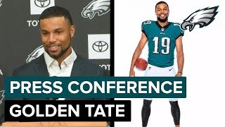 Golden Tate Discusses His Excitement To Join The Eagles & More | Eagles Press Conference