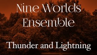 Nine Worlds Ensemble - Thunder and Lightning
