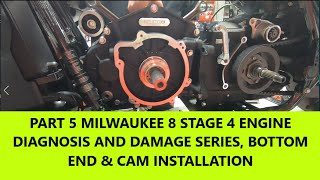 PART 5 MILWAUKEE 8 STAGE 4 ENGINE DIAGNOSIS AND DAMAGE SERIES, BOTTOM END & CAM INSTALLATION