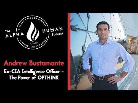 Ex-CIA Intelligence Officer Andrew Bustamante - The Power of OPTHINK