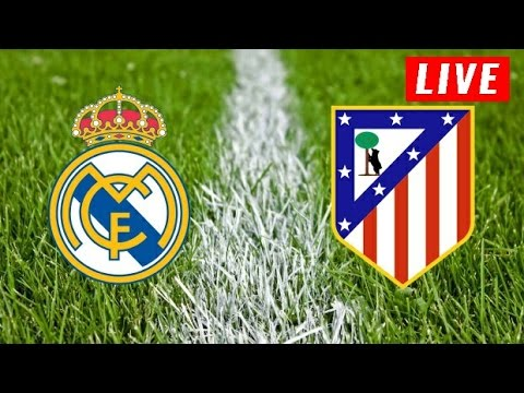 Real madrid vs. atlético madrid live stream