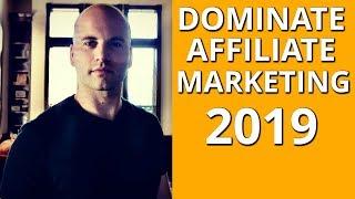 DOMINATE AFFILIATE MARKETING IN 2019 (5 STEPS)