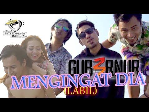 Gub3rnur Band - Mengingat Dia (Labil) - Official Music Video 1080p
