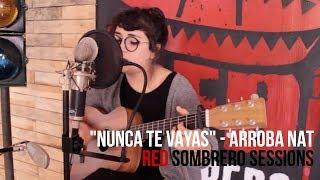 """Arroba Nat - """"Nunca te vayas"""" // RED Sombrero Sessions."""