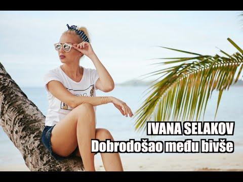 Ivana Selakov - Dobrodosao medju bivse - ( Official Video 2016 ) HD