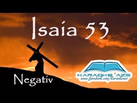 Isaia 53 - Cine-a crezut in ceea ce ni se vestise - Karaoke (negativ)