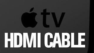 Apple TV  32gb | 64gb - HDMI Cable - Which HDMI cable will work with Apple TV? Apple TV 4th