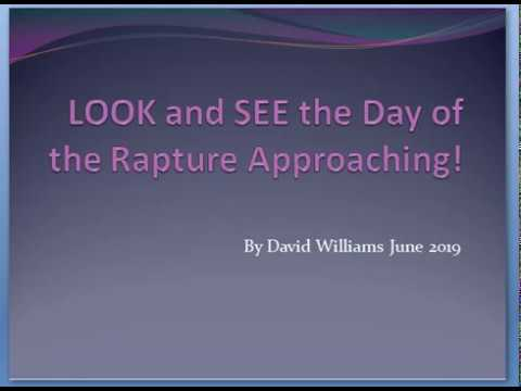 LOOK and SEE the Rapture Approaching June 2019!!