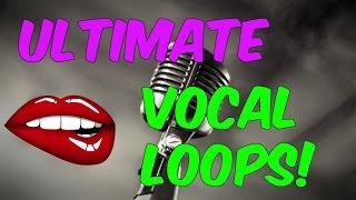 Martin Garrix Style Vocal Chops & More!   Ultimate Vocal Loops