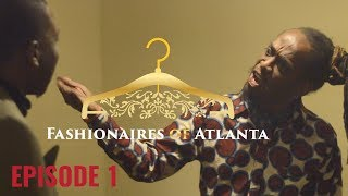 "Fashionaires of Atlanta- Episode 1- ""The Gullah Gullah"""