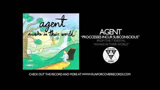 Agent - Processes Incur Subconscious