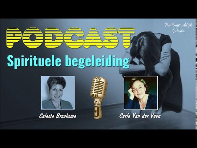 Podcast Spirituele begeleiding   in gesprek met Carla van der Veen   #E34