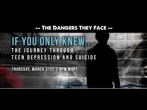 If You Only Knew: The Journey Through Teenage Depression and Suicide (Full Trailer)