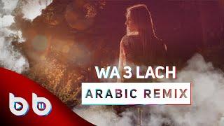 Arabic Remix - Wa 3Lach ( Burak Balkan & Yusuf Ekşioğlu Remix )