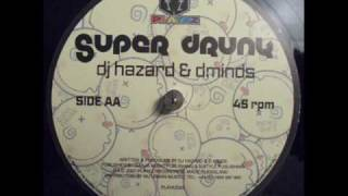 DJ Hazard & Distorted Minds - Super Drunk