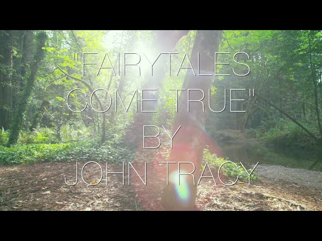 Fairytales Come True - John Tracy (Official Music Video)