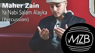Maher Zain - Ya Nabi Salam Alayka (Percussion Version) | Lyric Video