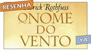 """Resenha: """"O Nome do Vento"""", de Patrick Rothfuss"""