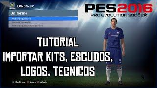PES 2016 | Tutorial Importar Kits,Escudos,Técnicos