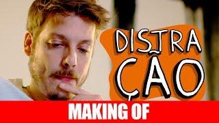 Vídeo - Making Of – Distração