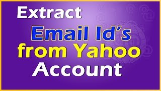 How to extract all email ids from yahoo account?