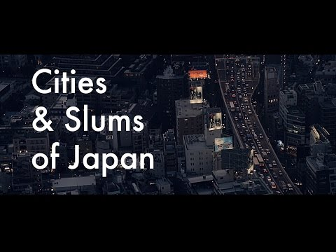 Cities and Slums of Japan