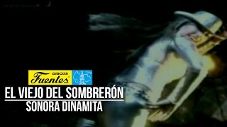 Watch La Sonora Dinamita El Viejo Del Sombreron video