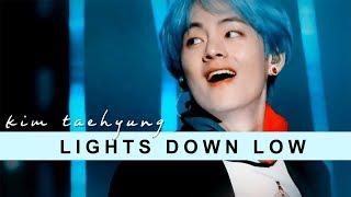 lights down low ✘ kim taehyung