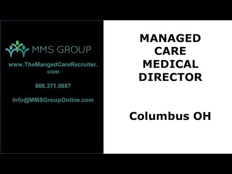 Physician Jobs - Medical Director In Columbus Ohio - Managed Care
