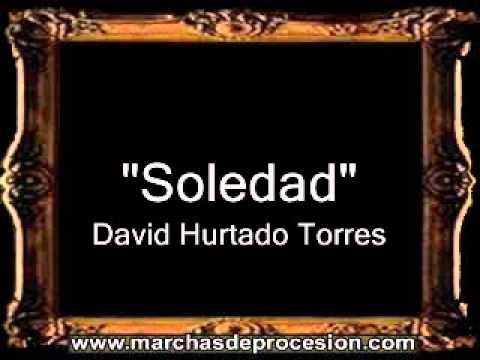 Soledad - David Hurtado Torres [BM]