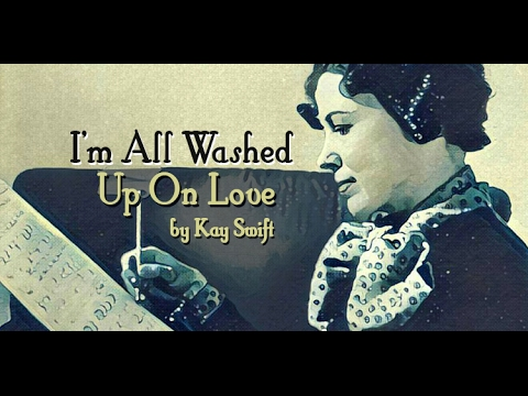 I'm All Washed Up On Love - Kay Swift