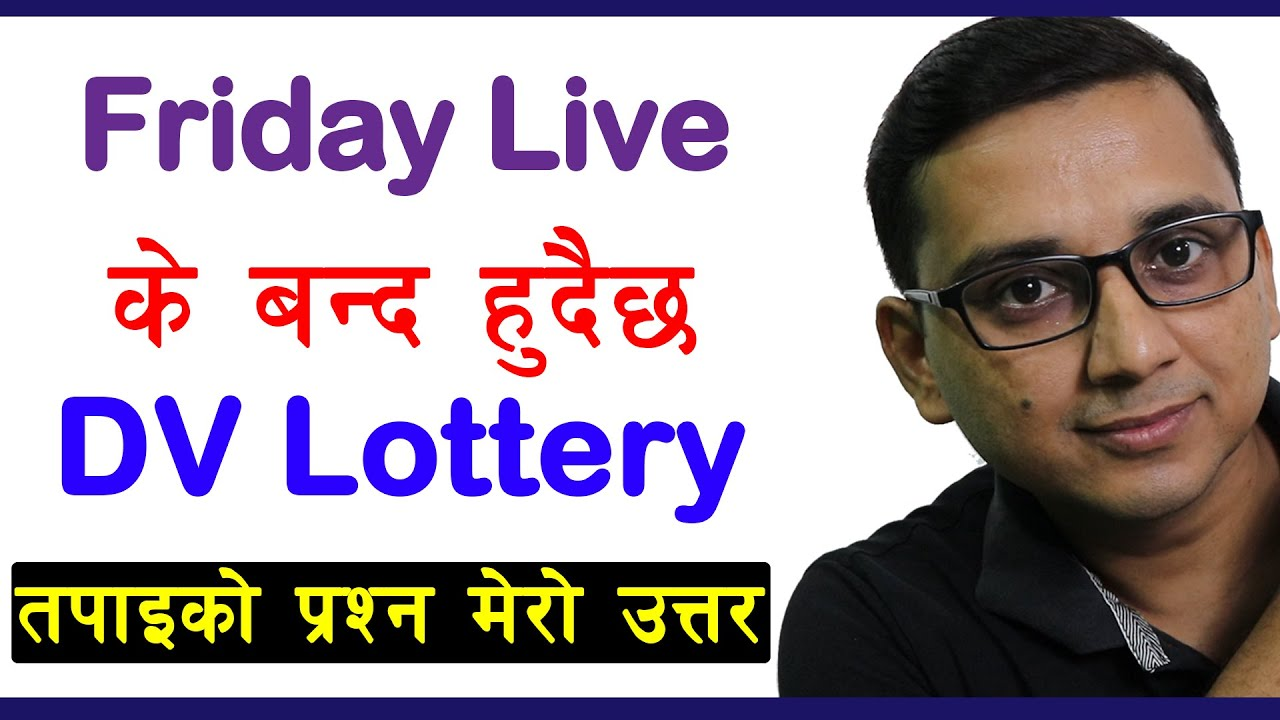 Friday Live : Will DV Lottery Ban...?