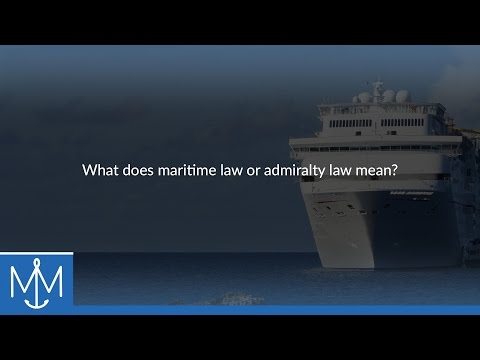 What does maritime law or admiralty law mean?
