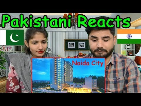 Pakistani Reacts To | Indian City Noida - IT Capital of NCR