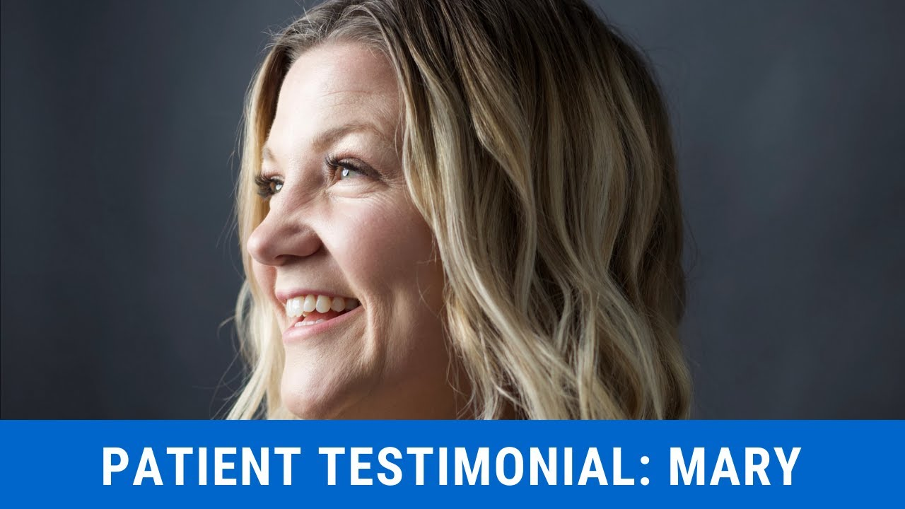 Mary - Patient Testimonial