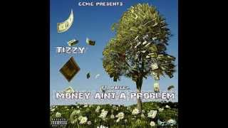 Tizzy- Money Aint A Problem, Ft. Paige