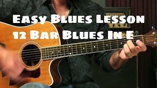 Basic Blues Guitar Lesson For Beginners - The 12 Bar Blues In E