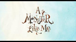 A Monster Like Me Trailer