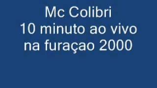 mc colibri ao vivo em camara furaçao 2000