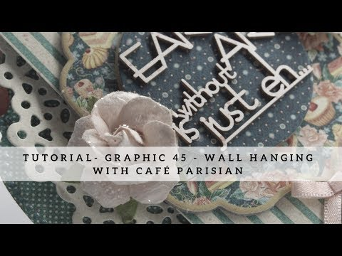 Tutorial - Graphic 45 - Wall Hanging Tutorial with Café Parisian