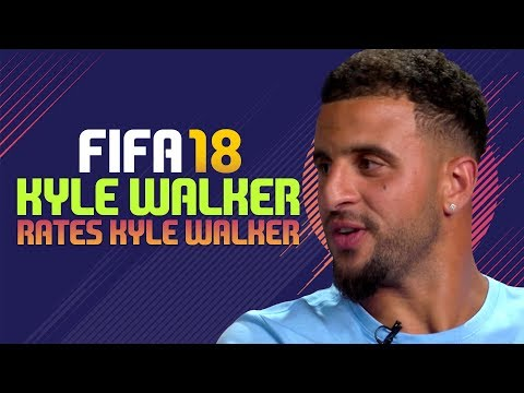 KYLE WALKER PREDICTS FIFA 18 RATING!