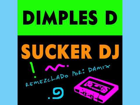 dimples d sucker dj remezcla damix