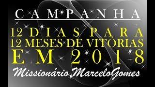 """(julho) Campanha """"12 dias para 12 meses de Vitórias em 2018.Com o Missionário Marcelo Gomes-BR."""
