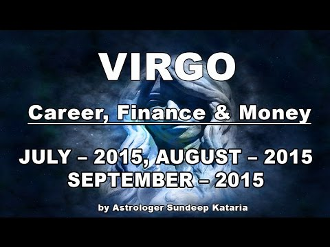 Virgo Predictions July, August, September 2015   Career, Finance and Money
