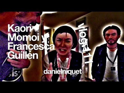 Kaori Momoi y Francesca Guillén [GIFF] - vlog111