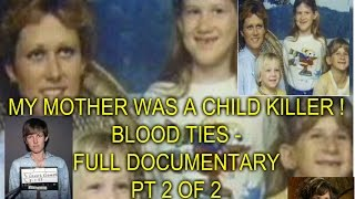 MY MOTHER WAS A CHILD KILLER ! - FULL DOCUMENTARY - PT 2 OF 2