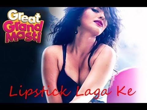 Lipstick Laga Ke(Great grand masti movie)